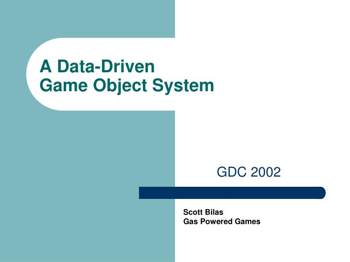 A data driven game object system