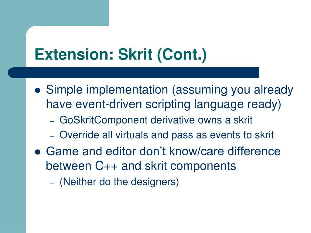 Extension: Skrit (Cont.)