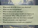 follow up questions