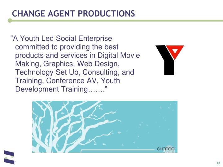 CHANGE AGENT PRODUCTIONS