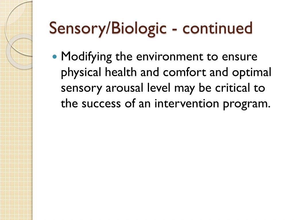 Sensory/Biologic - continued