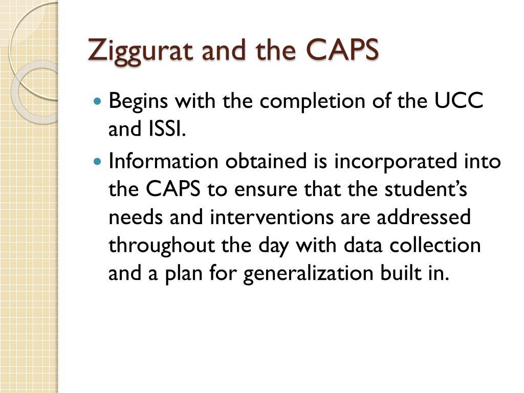 Ziggurat and the CAPS