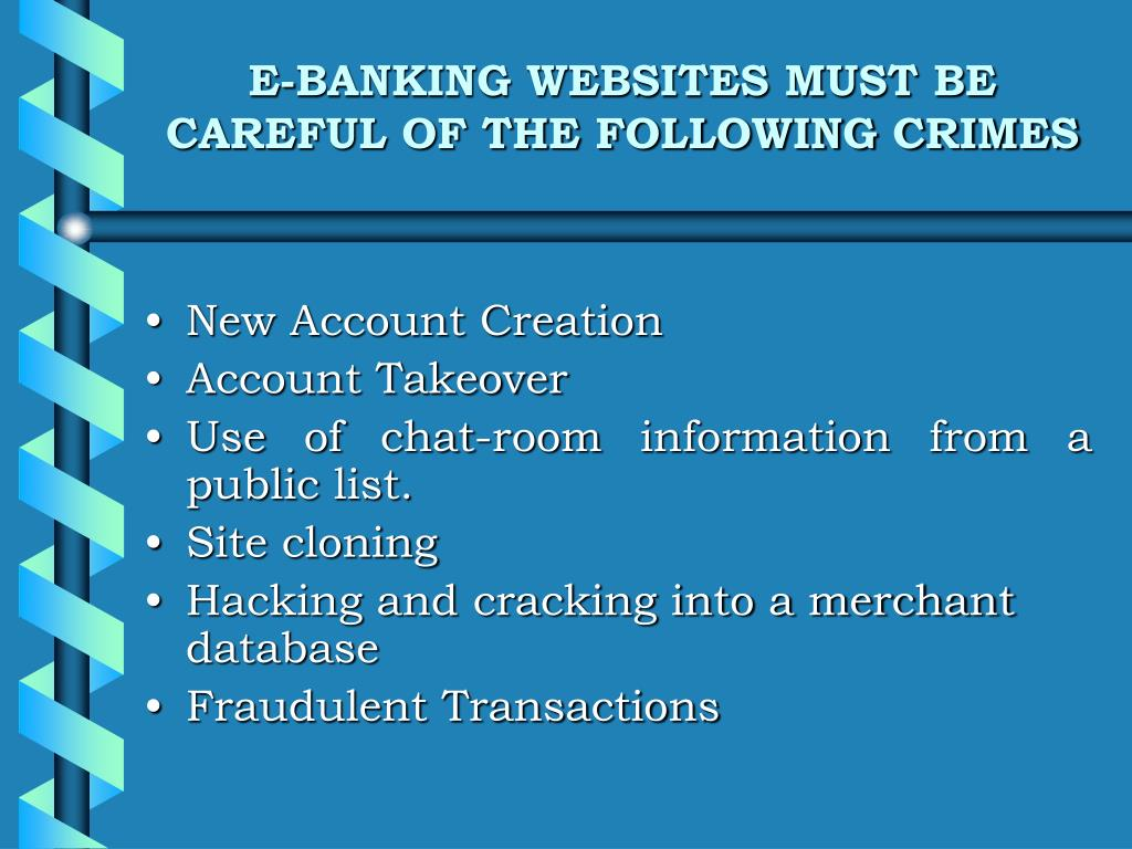 E-BANKING WEBSITES MUST BE CAREFUL OF THE FOLLOWING CRIMES