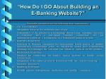 how do i go about building an e banking website5