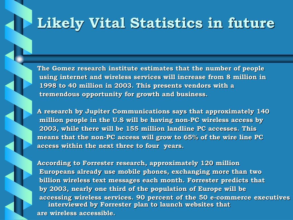 Likely Vital Statistics in future