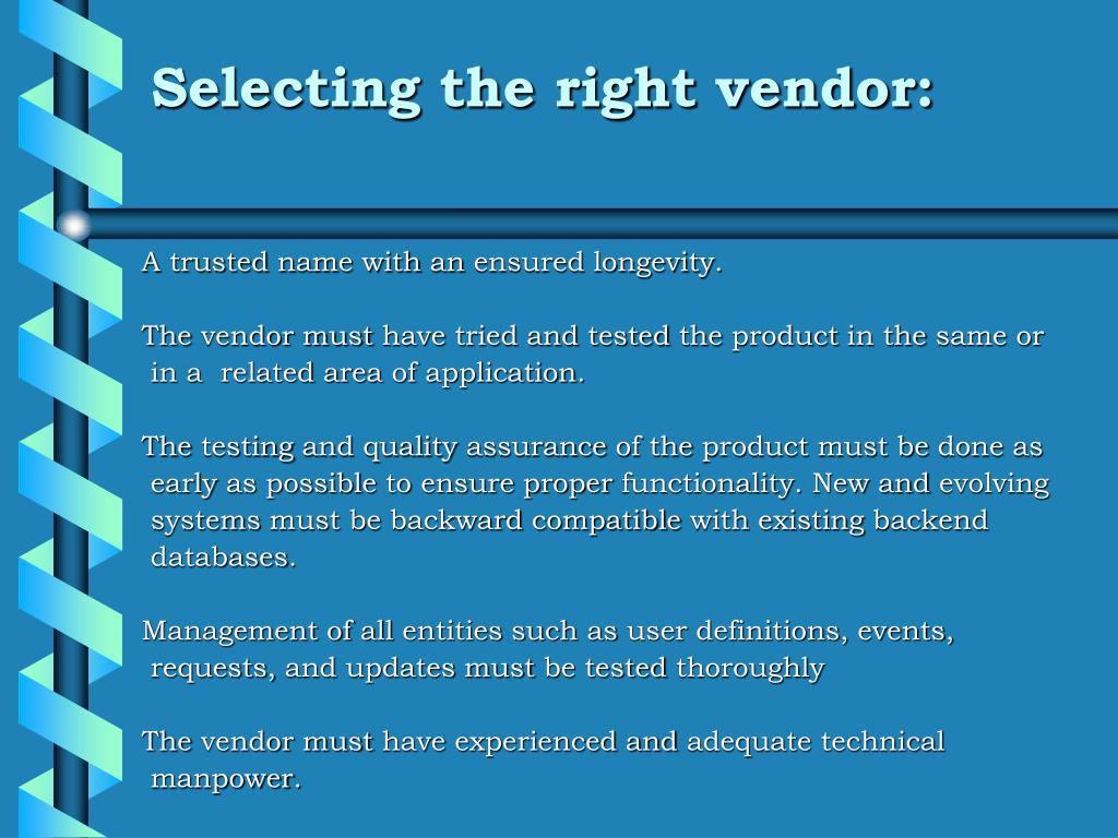 Selecting the right vendor: