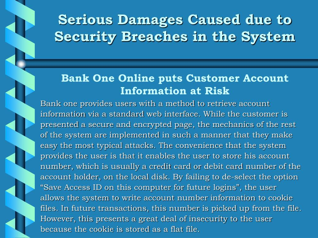 Serious Damages Caused due to Security Breaches in the System