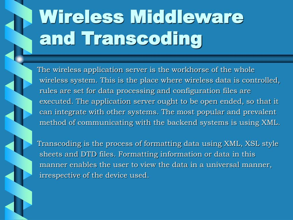 Wireless Middleware and Transcoding
