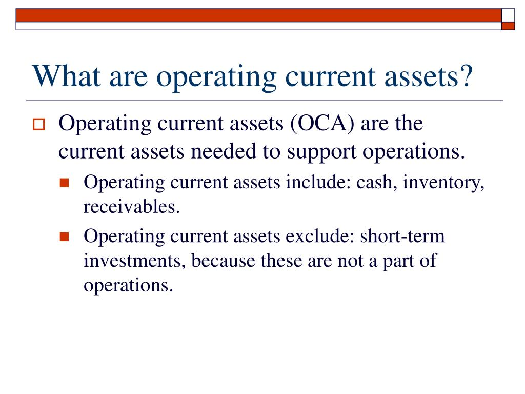What are operating current assets?