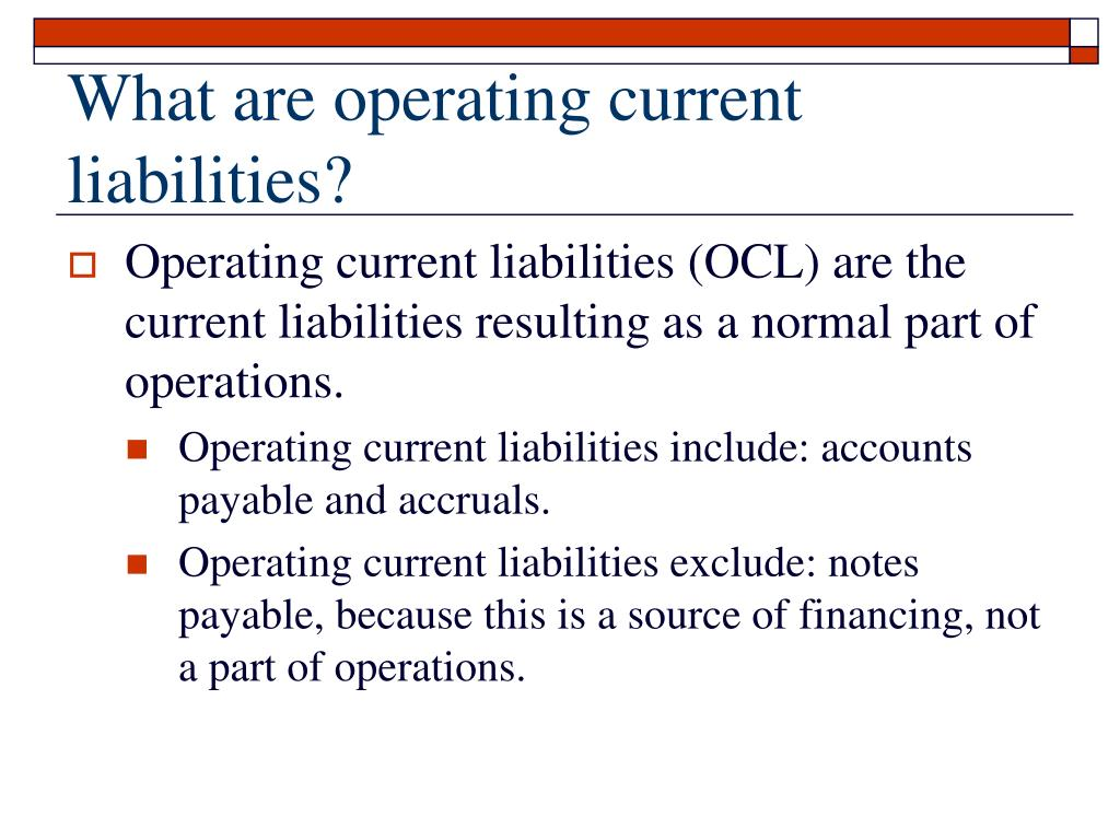 What are operating current liabilities?
