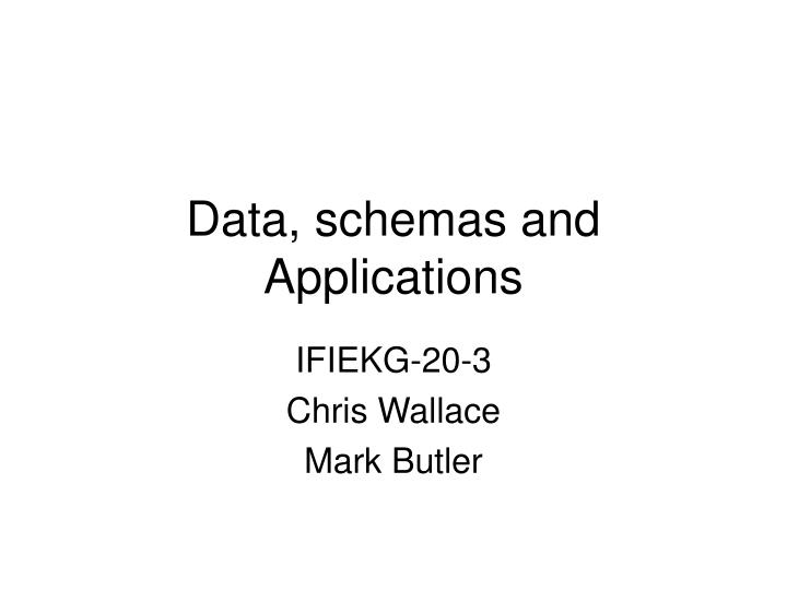 Data schemas and applications