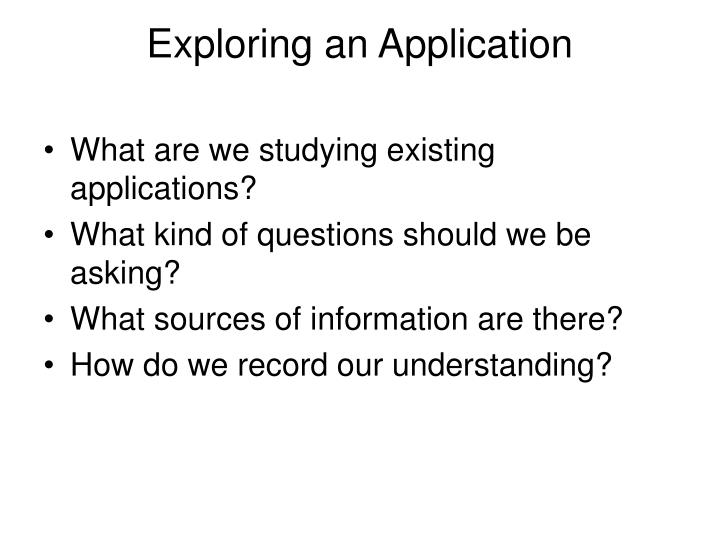 Exploring an Application