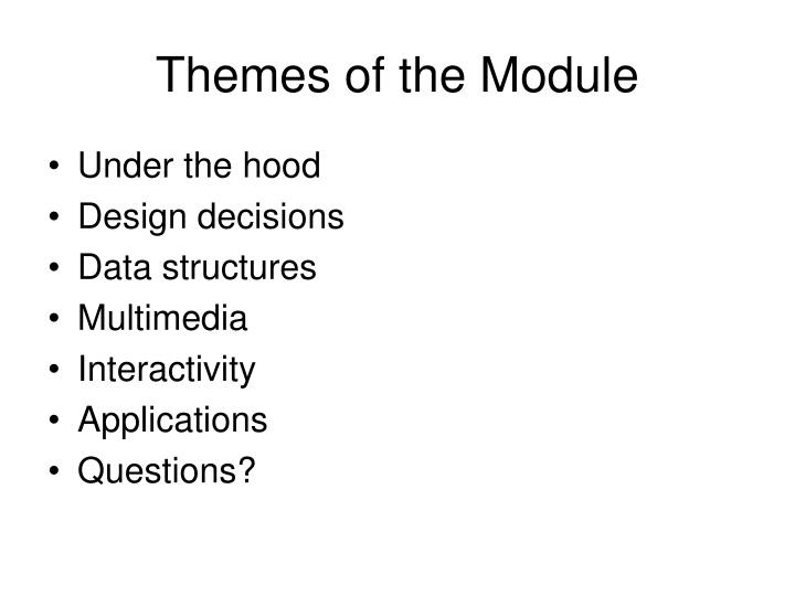 Themes of the module