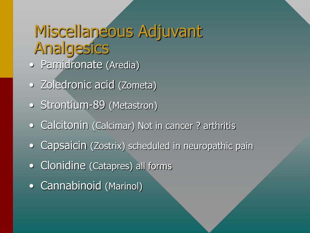 Miscellaneous Adjuvant Analgesics
