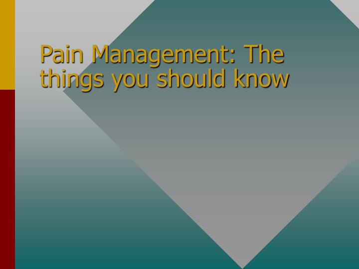 Pain management the things you should know