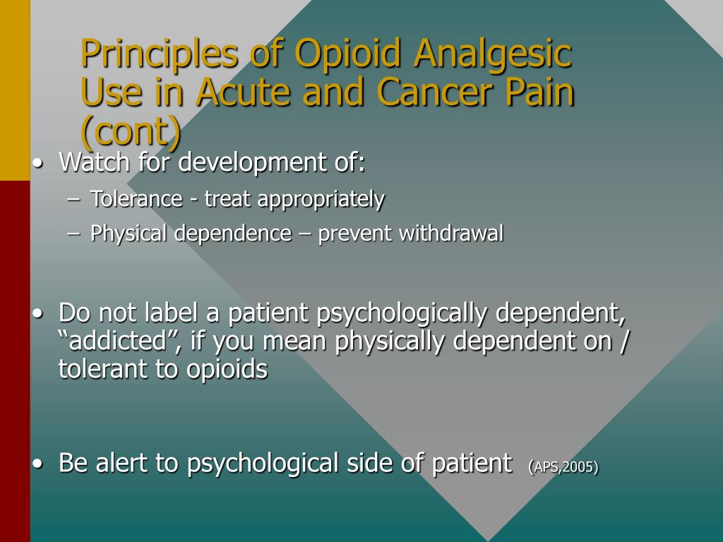 Principles of Opioid Analgesic Use in Acute and Cancer Pain (cont)