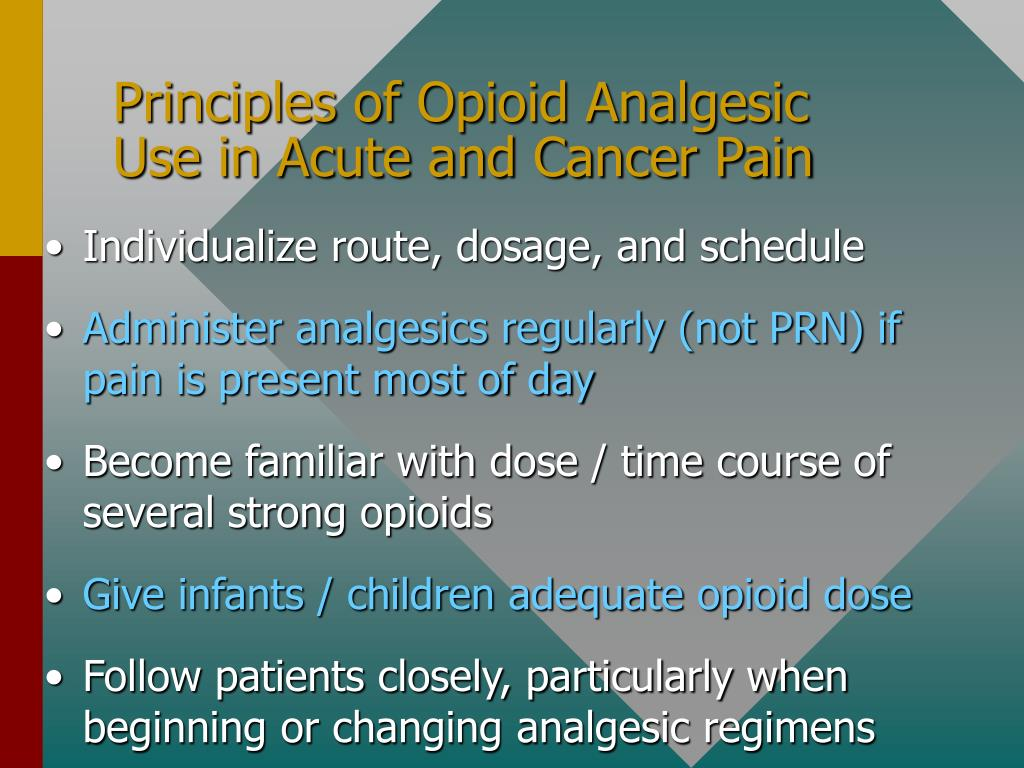 Principles of Opioid Analgesic Use in Acute and Cancer Pain
