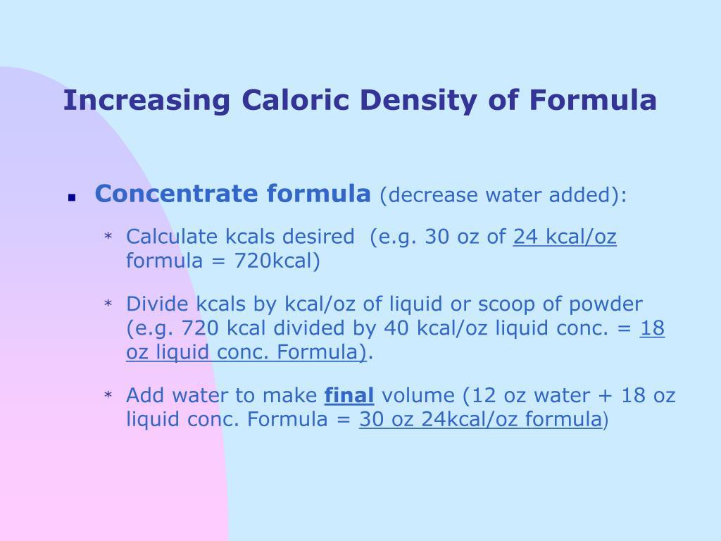 Increasing Caloric Density of Formula