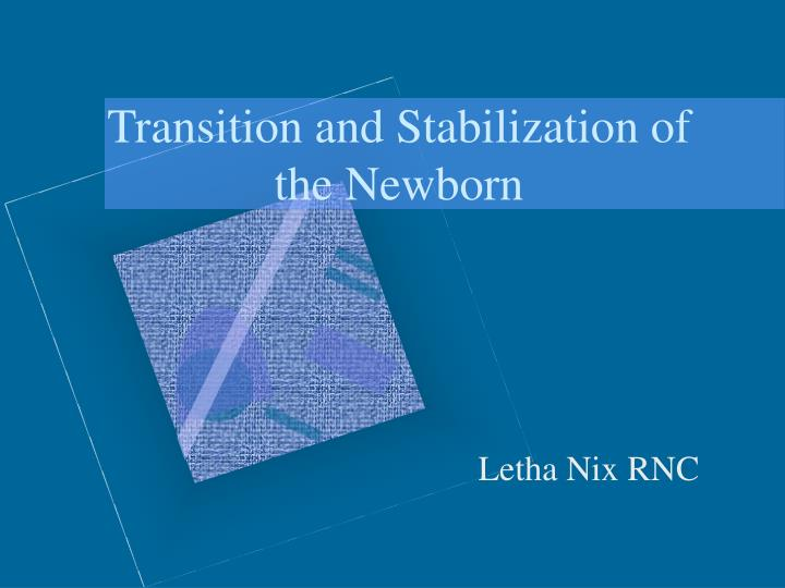 Transition and stabilization of the newborn