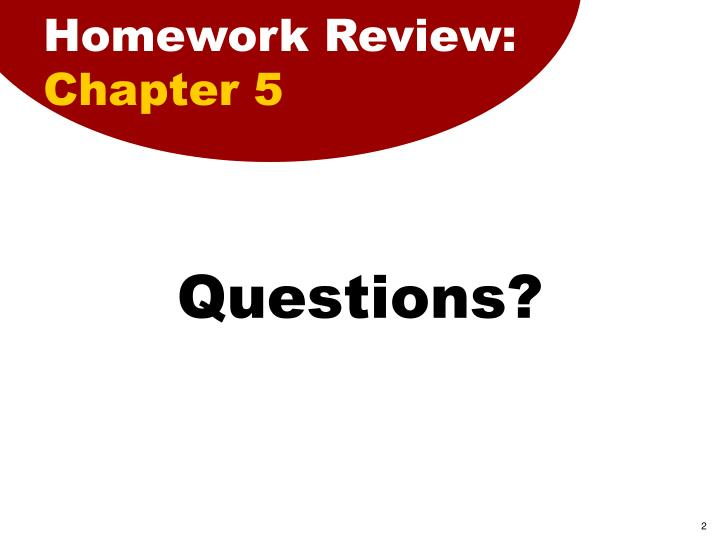 Homework review chapter 5