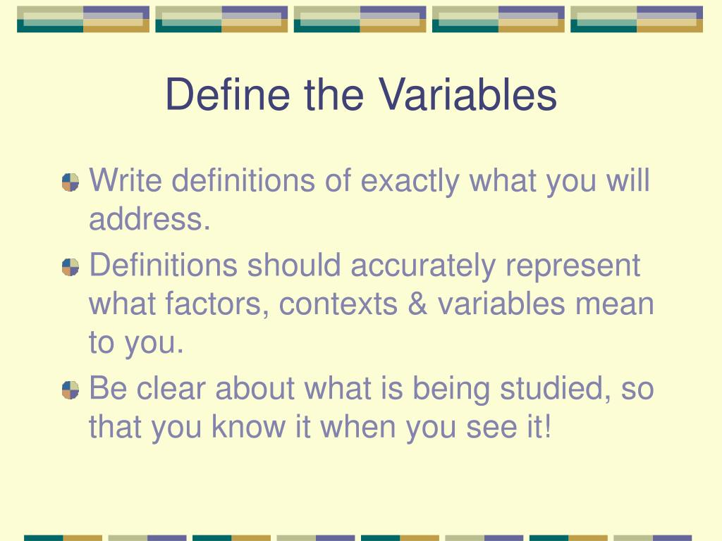 define variables research paper In science and research, attribute is a characteristic of an object (person, thing, etc) attributes are closely related to variables a variable is a logical set of.