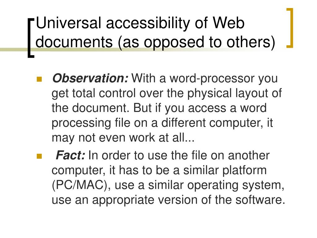 Universal accessibility of Web documents (as opposed to others)