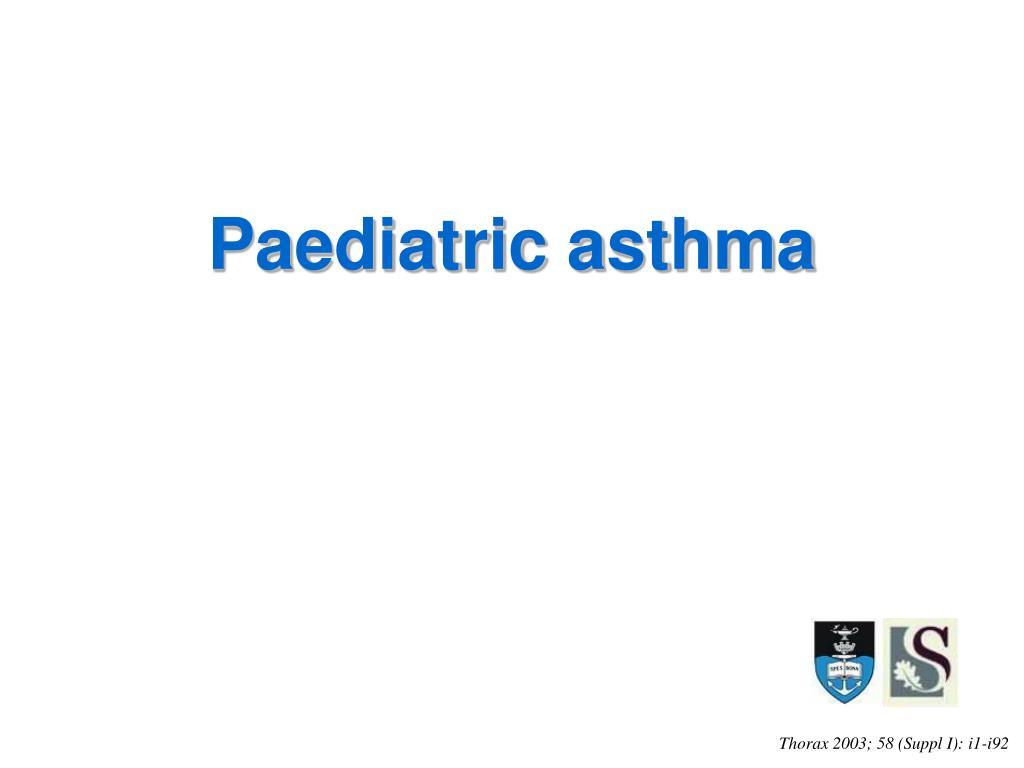 Paediatric asthma