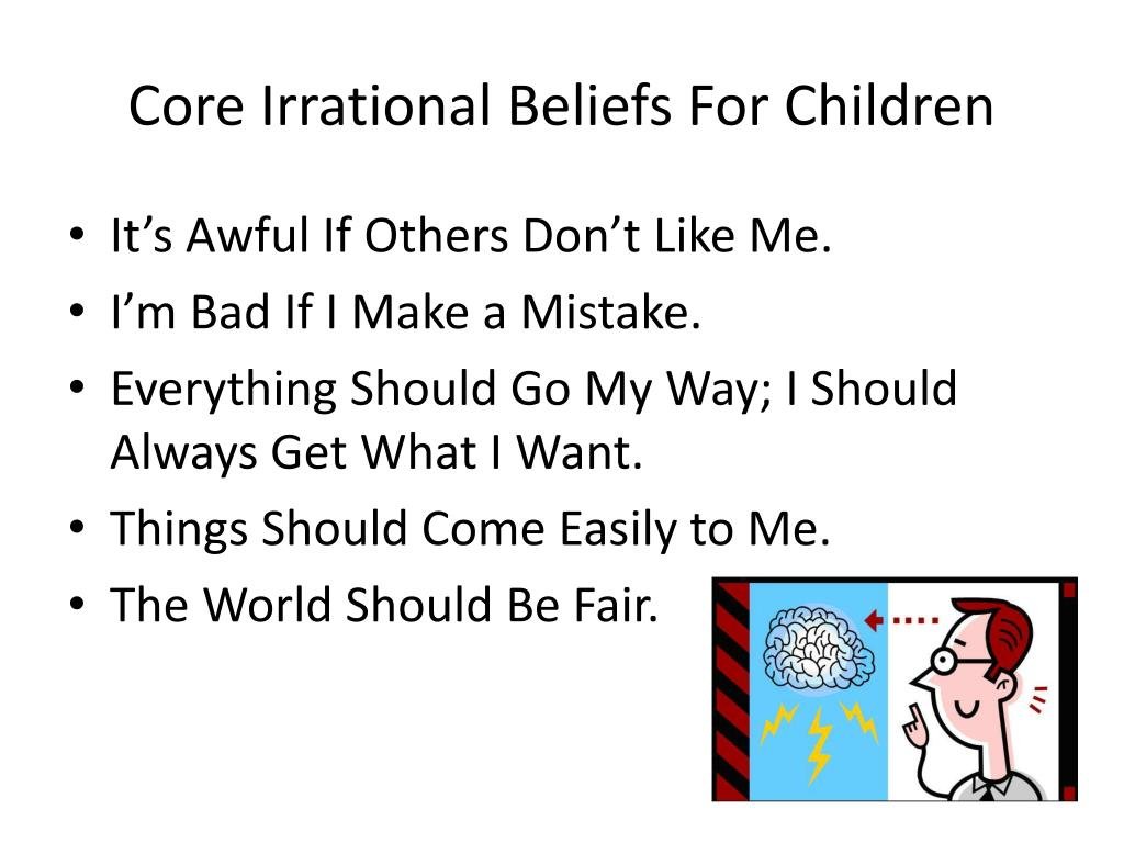 PPT - GOALS FOR TODAY'S TALK PowerPoint Presentation - ID ... Irrational Thinking