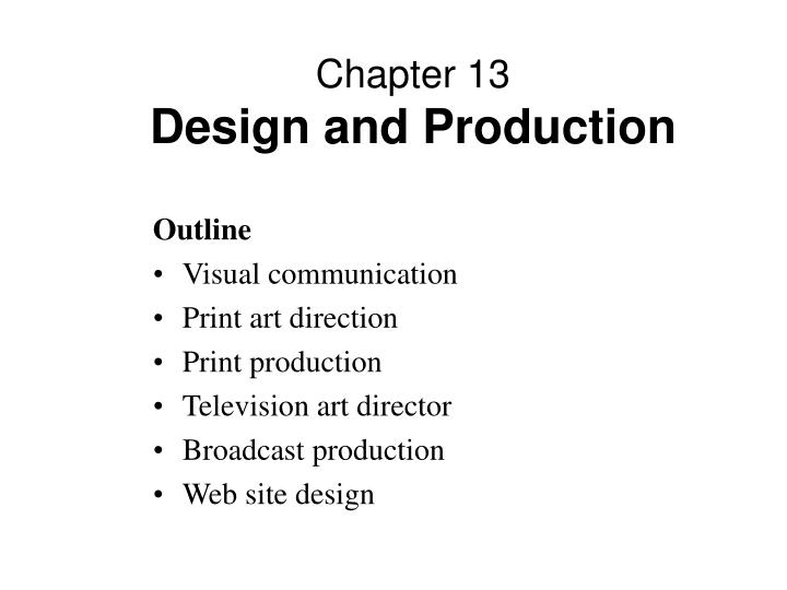 Chapter 13 design and production