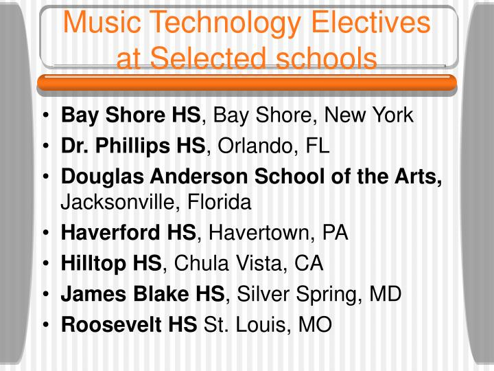 Music technology electives at selected schools