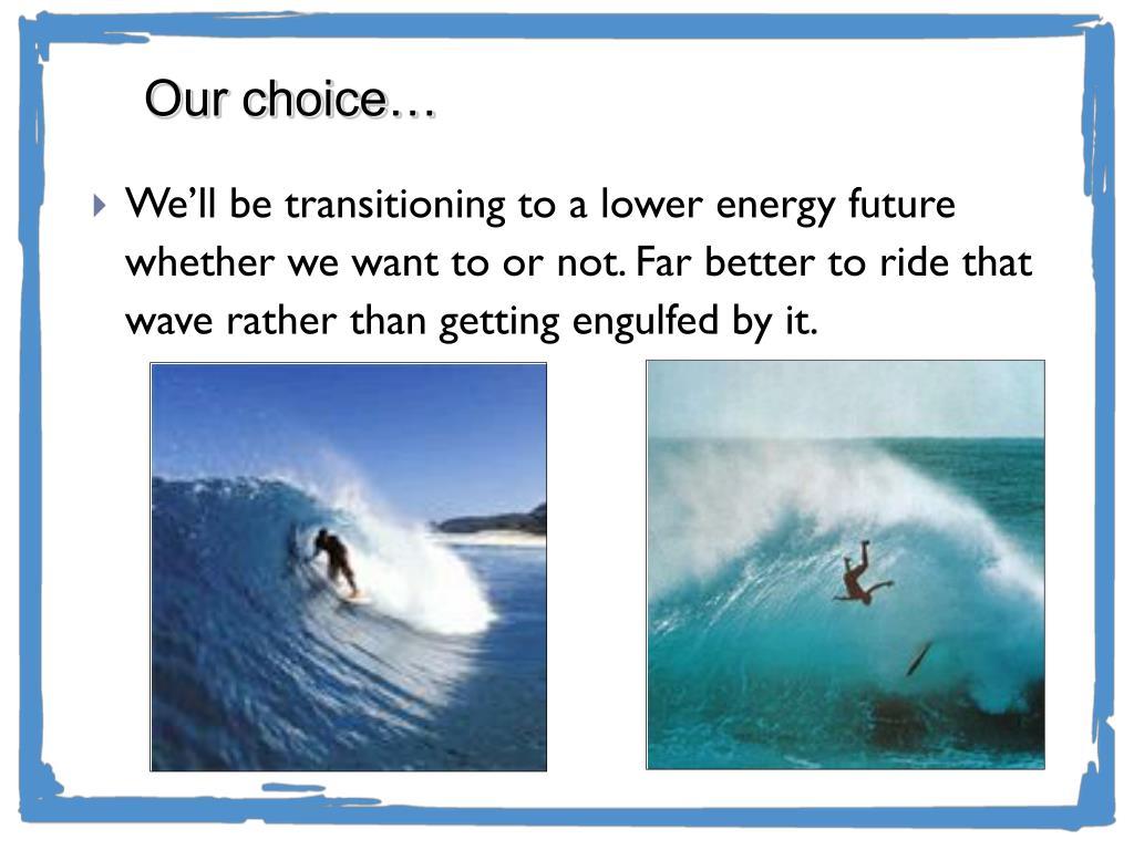 Our choice…