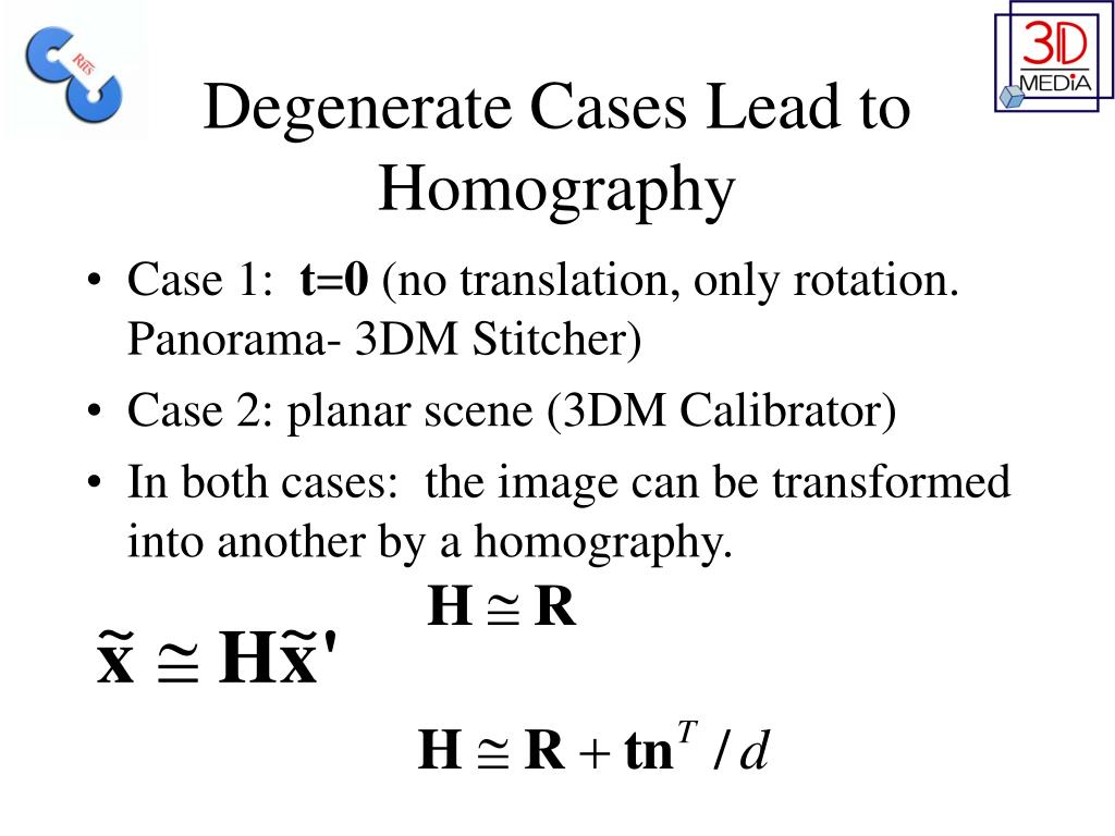 Degenerate Cases Lead to Homography