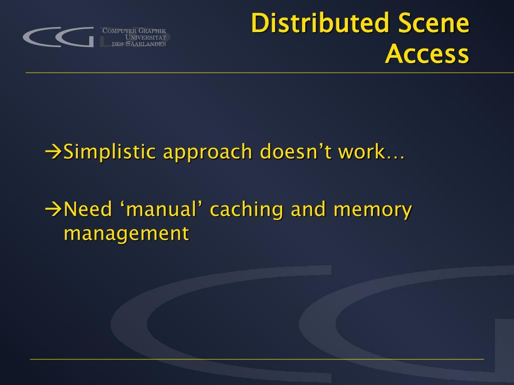 Distributed Scene Access