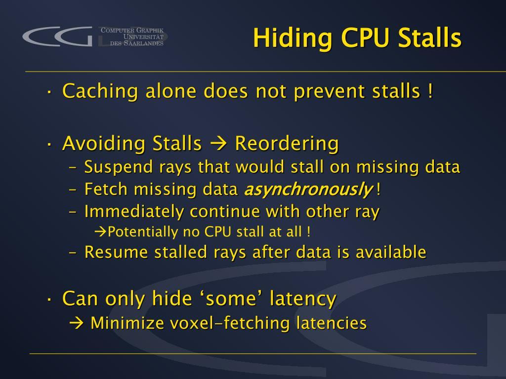 Hiding CPU Stalls