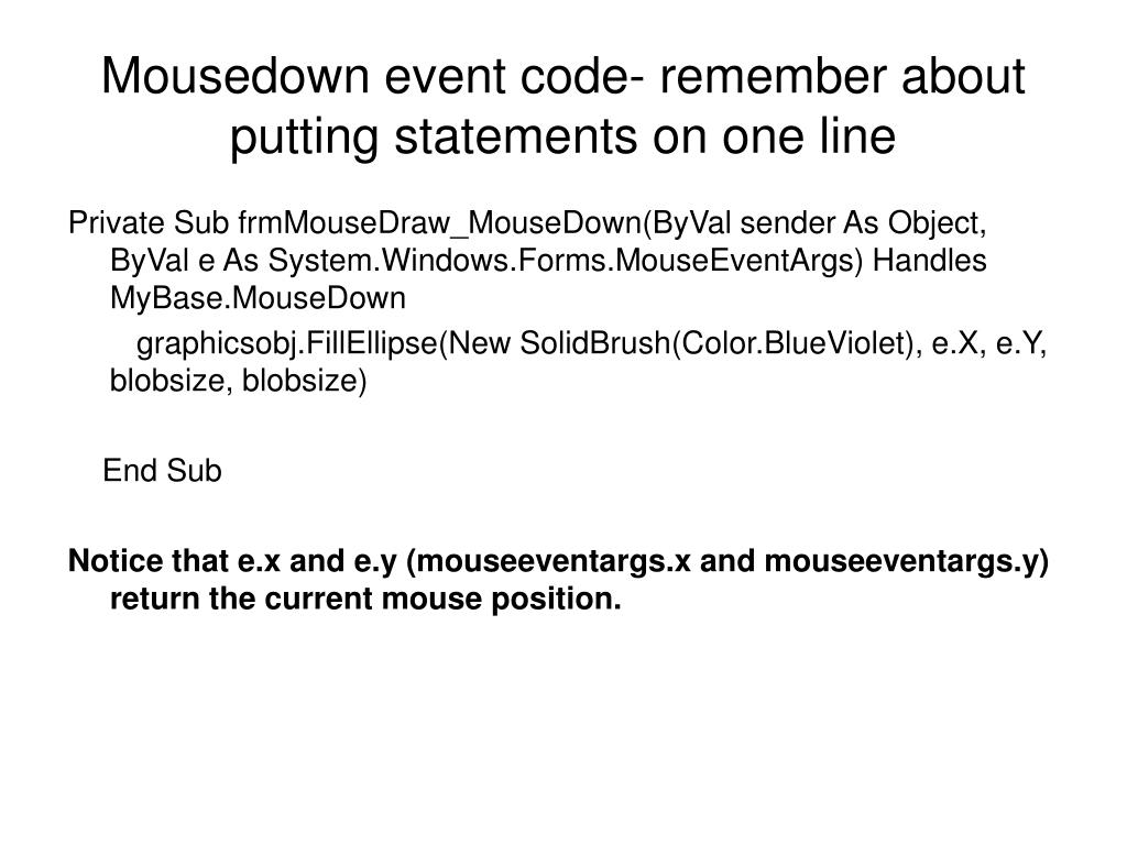 Mousedown event code- remember about putting statements on one line
