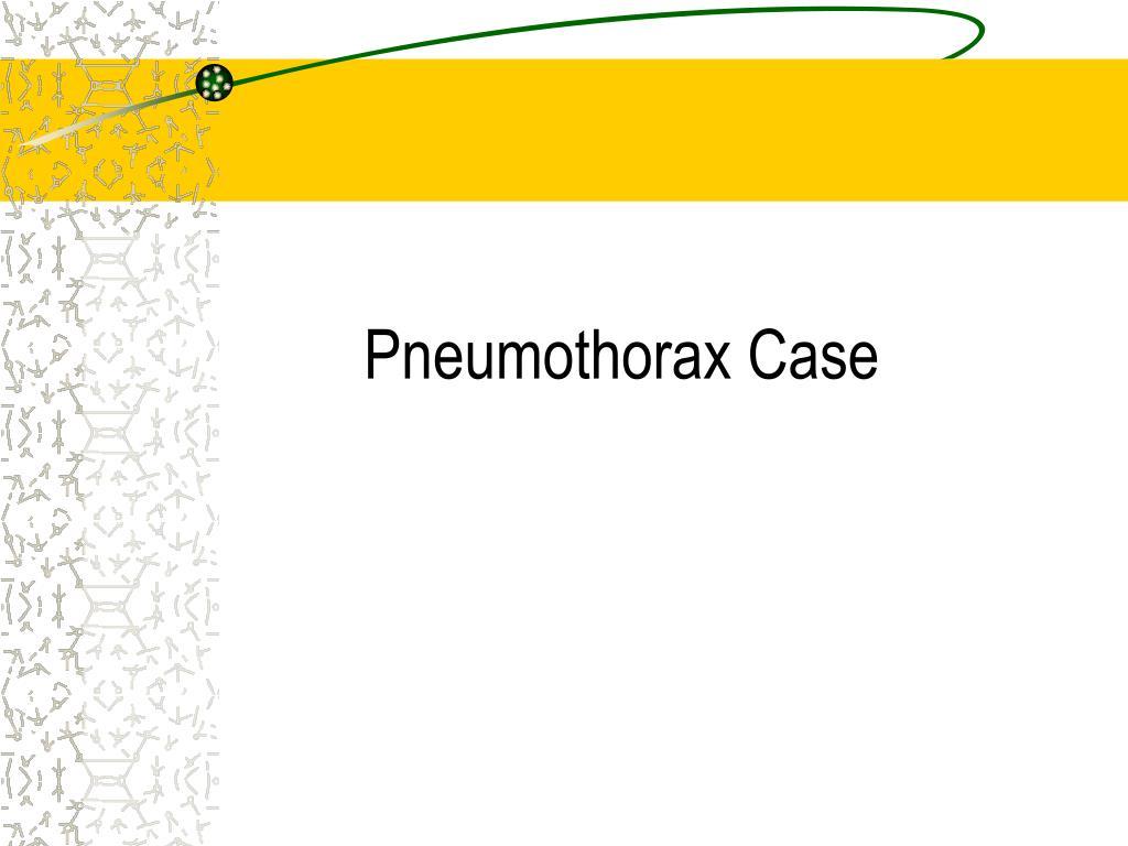 Pneumothorax Case