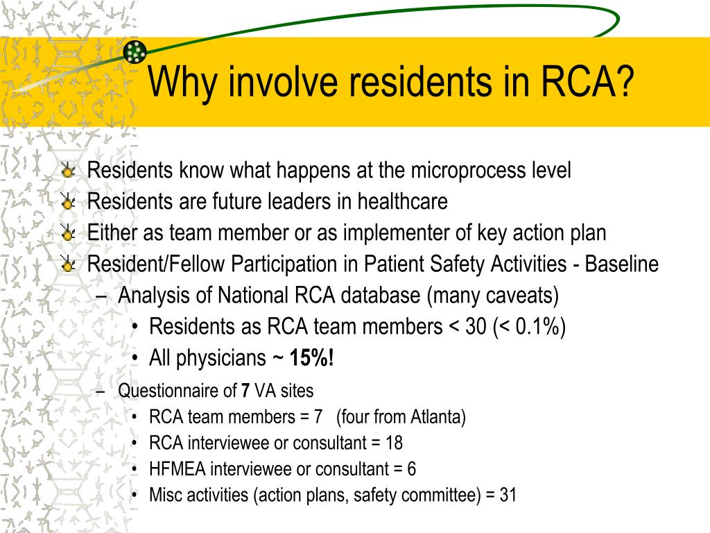 Why involve residents in RCA?