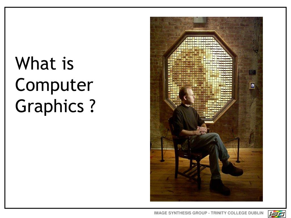 What is Computer Graphics ?