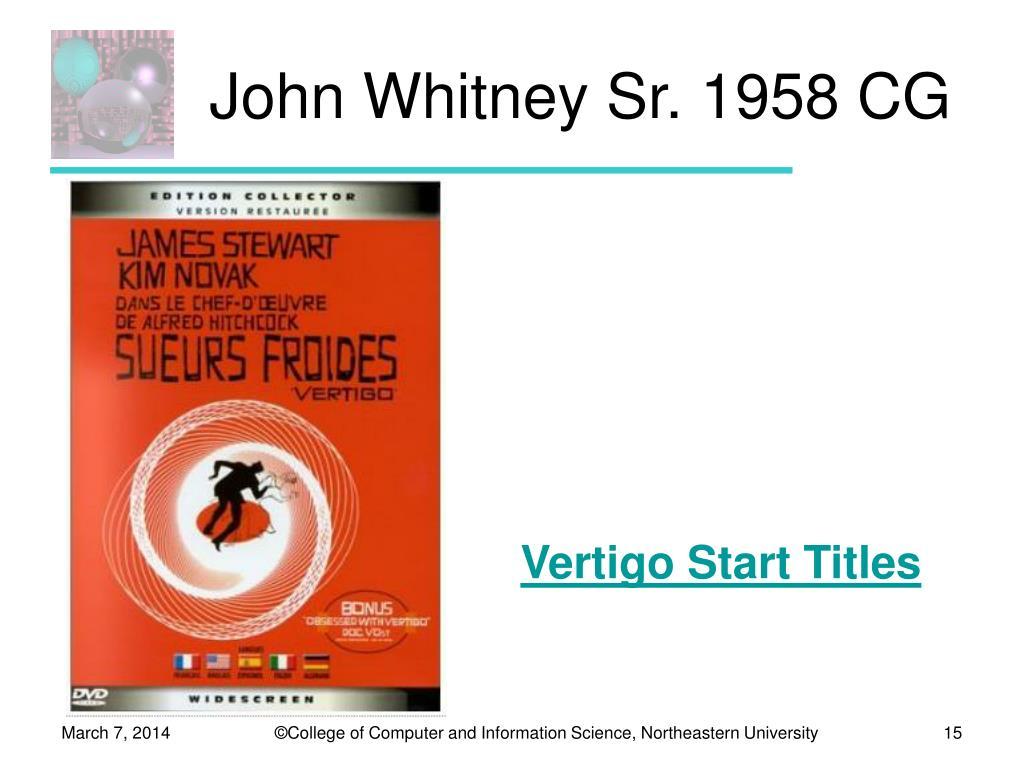 John Whitney Sr. 1958 CG