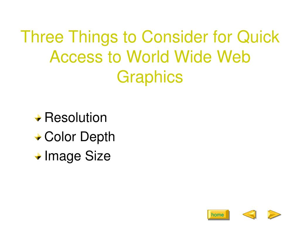 Three Things to Consider for Quick Access to World Wide Web Graphics