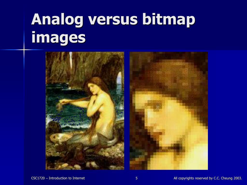 Analog versus bitmap images
