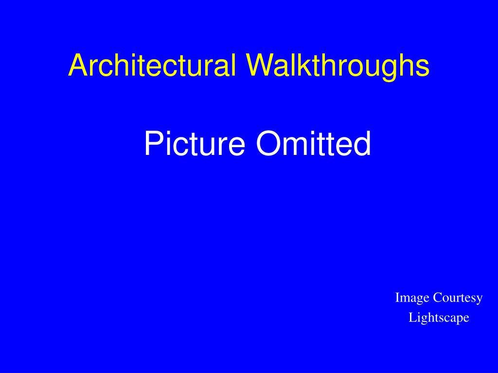 Architectural Walkthroughs