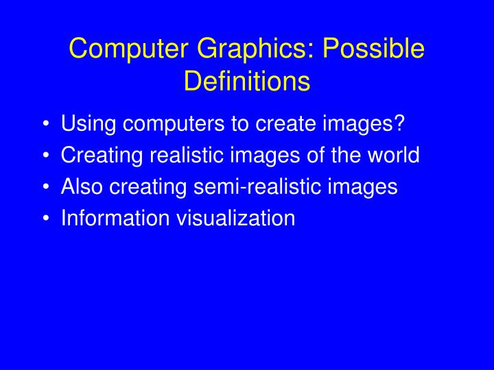 Computer graphics possible definitions