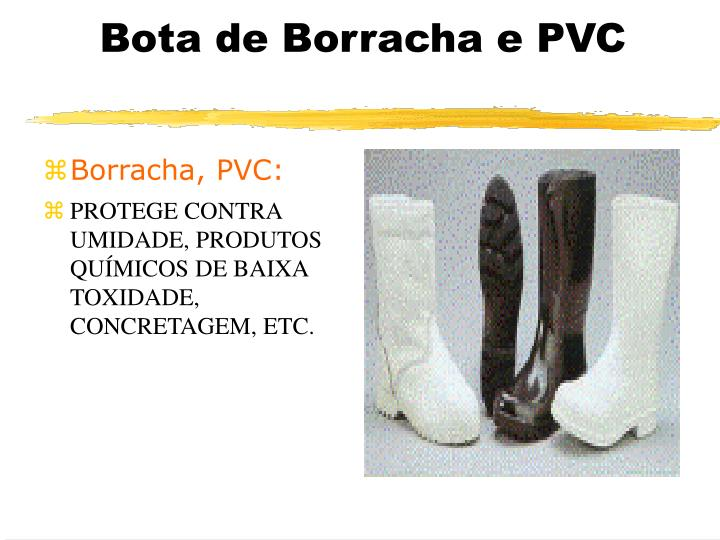 Bota de Borracha e PVC