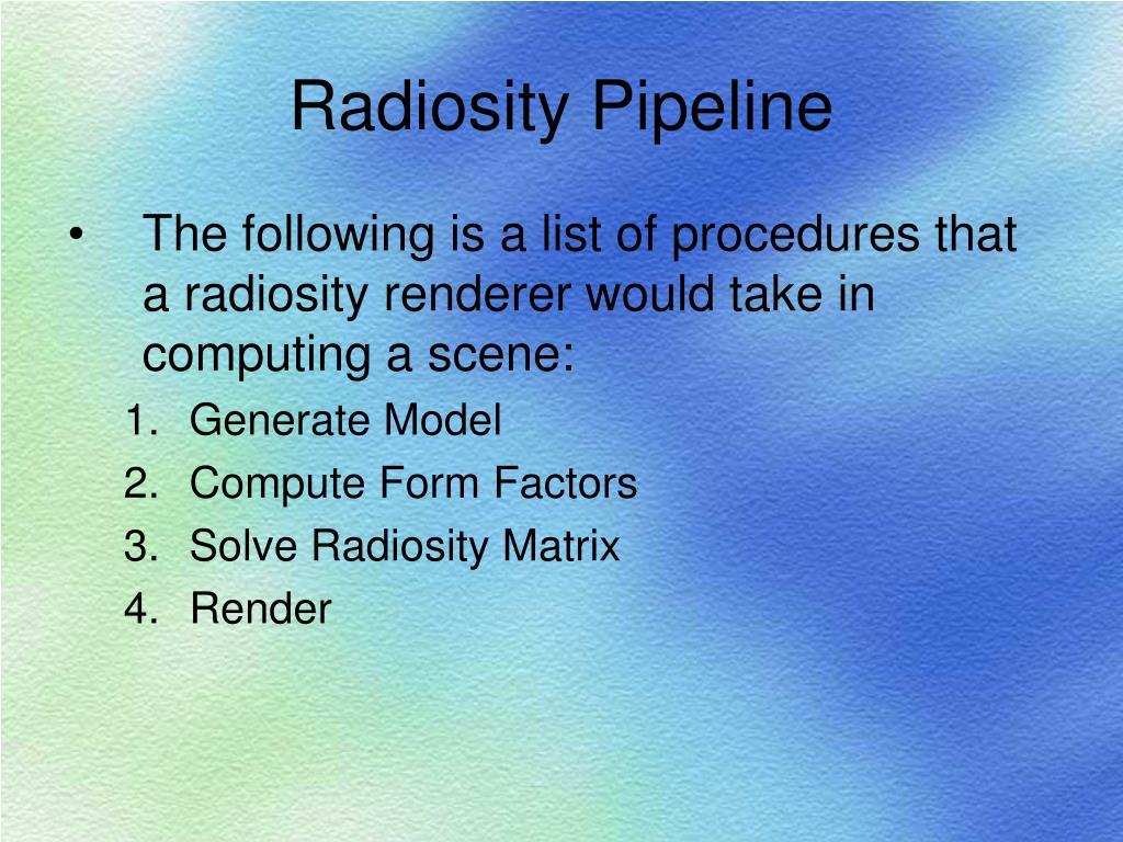 Radiosity Pipeline