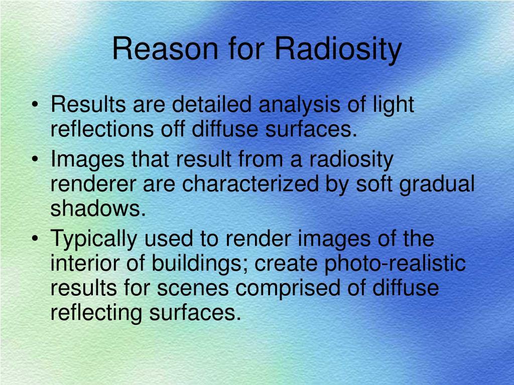 Reason for Radiosity