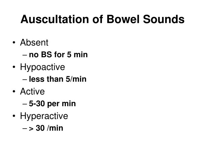 Auscultation of Bowel Sounds
