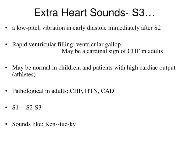 Extra Heart Sounds- S3…