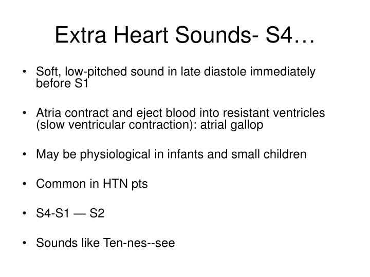 Extra Heart Sounds- S4…