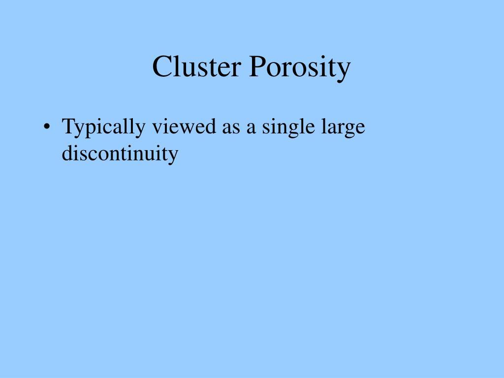 Cluster Porosity